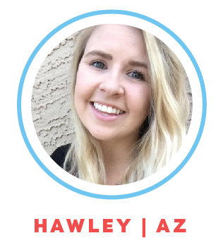 Hawley is currently enrolled in the Nursing program at ASU, pursuing a career in Pediatrics. She currently nannies part-time for two school aged girls.