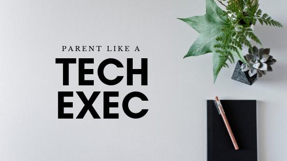 Parent Like A Tech Exec #1.png