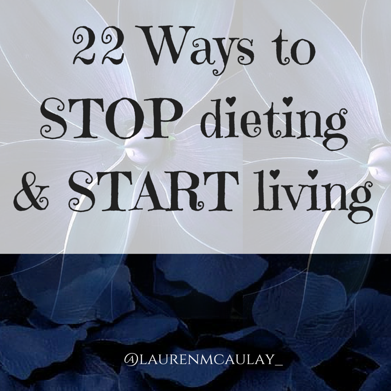 22 Ways to STOP dieting & START living-2