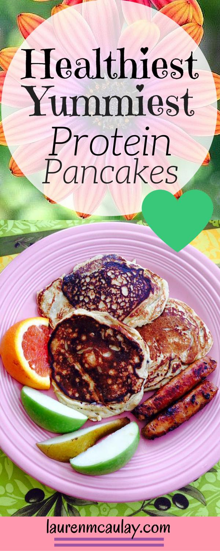 Healthiest Yummiest Protein Pancakes