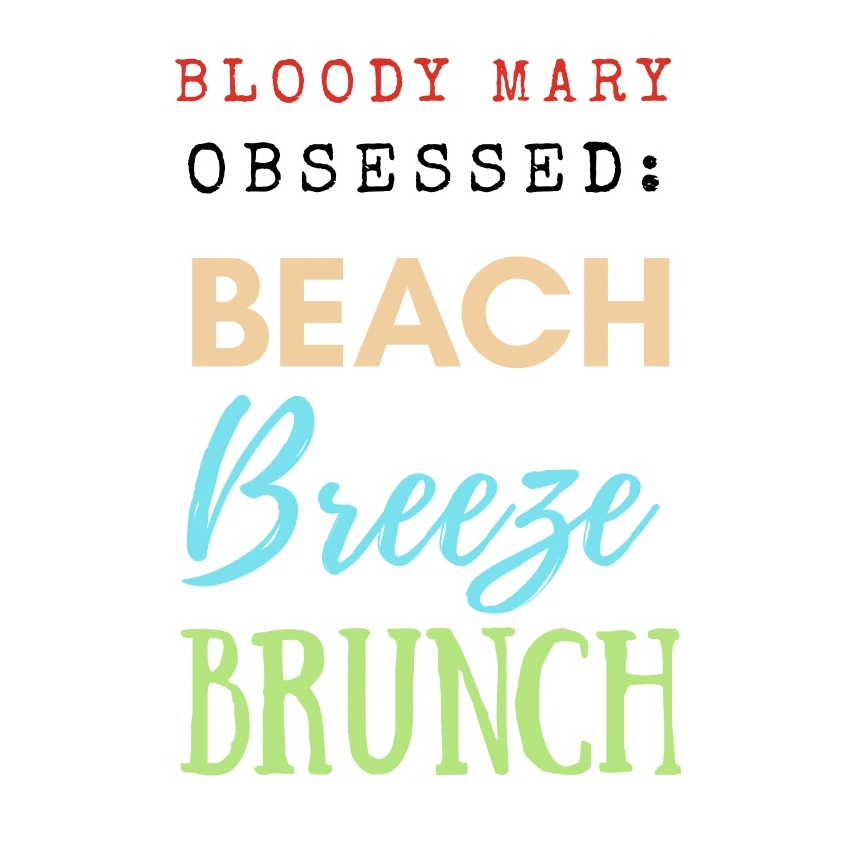 Bloody Mary Obsessed #BeachBreezeBrunch.jpg