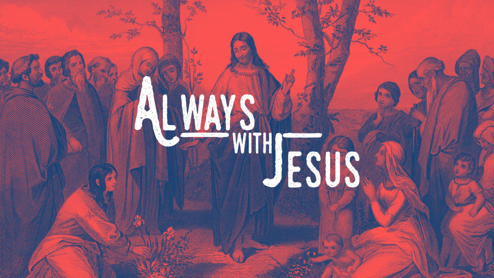 Always With Jesus.png