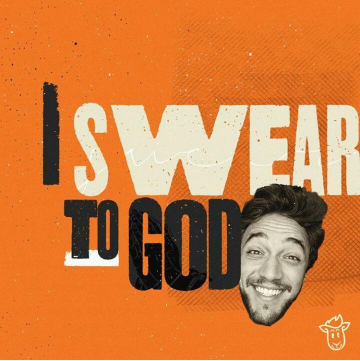 I SWEAR TO GOD