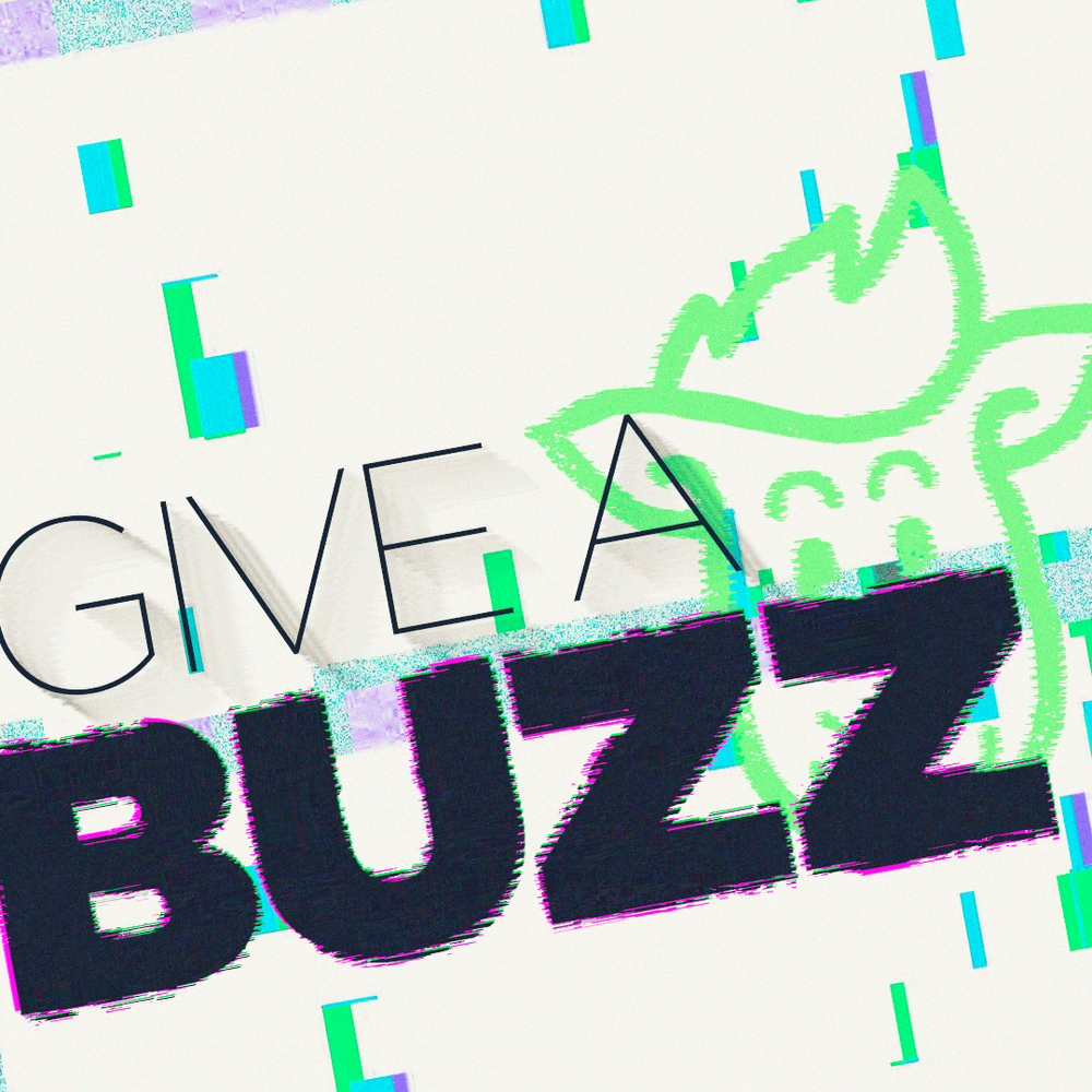 GIVE A BUZZ