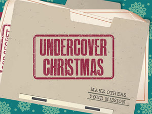 december undercover christmas make others your mission crosspoint - Undercover Christmas