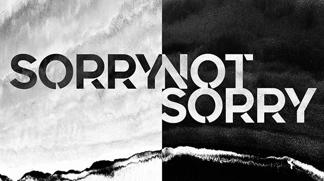 This Sunday we will wrap up our series, Sorry, Not Sorry.  We've been talking about grudges. What grudge are you ready to let go of this week?