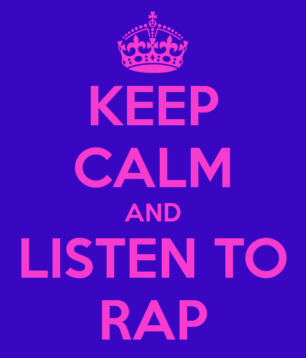 keep-calm-and-listen-to-rap-17-e1420322001218.png