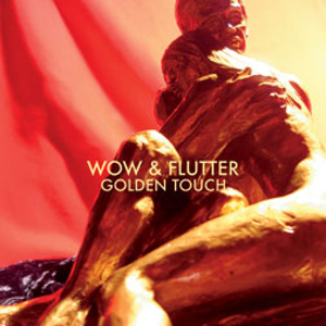 Wow and Flutter - The Golden Touch