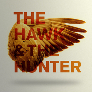 The Hawk & The Hunter