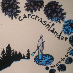 Carcrashlander - Where To Swim