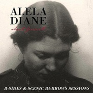 Alela Diane - B-Sides and Scenic Sessions