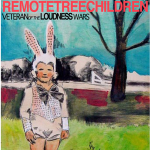 RemoteTreeChildren - Veterans of The Loudness Wars