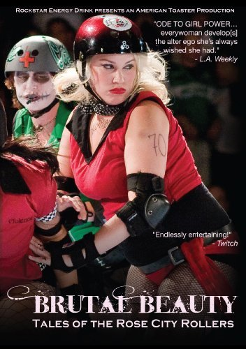 Brutal Beauty : Tales of the Rose City Rollers