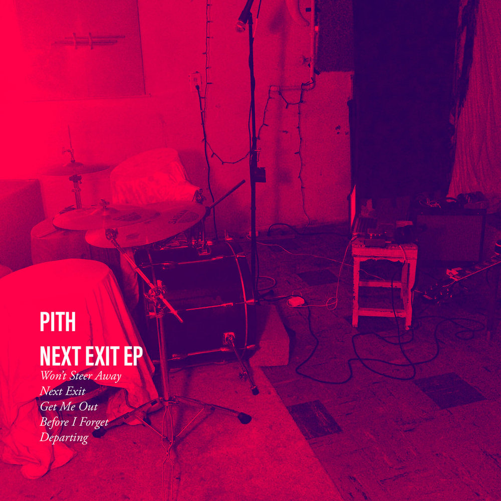 Pith - Next Exit