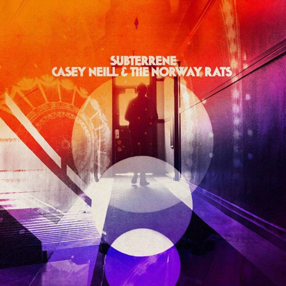 Casey Neill and the Norway Rats  Subterrene   Mix  : John Morgan Askew