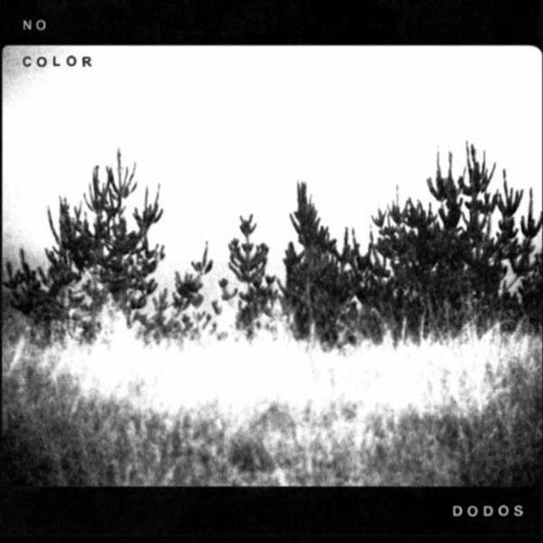 Dodos   - No Color    Produced, Recorded, Mixed   : John Morgan Askew