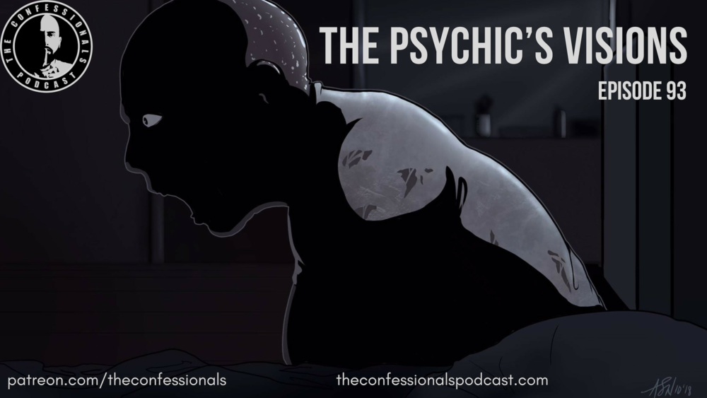 THEPSYCHICSVISIONSCONFESSIONALSPODCAST.PNG