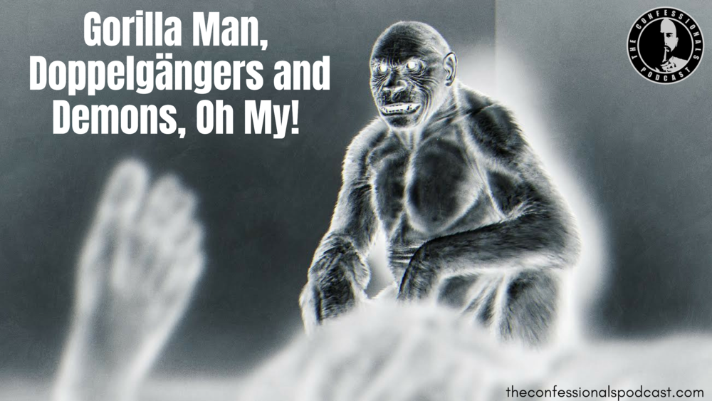 The Gorilla Man and Doppelgänger.png
