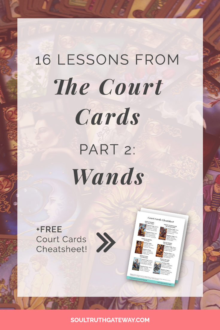 16 Lessons from the Court Cards Part 2: Wands and Court Cards Tarot Cheatsheet!