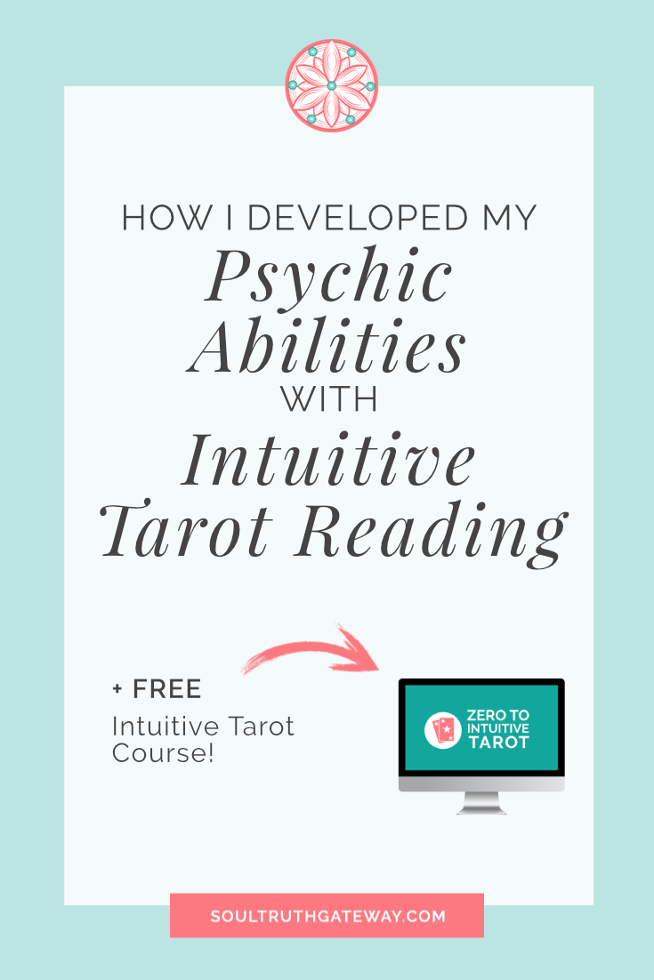 How I Developed My Psychic Abilities with Intuitive Tarot Reading