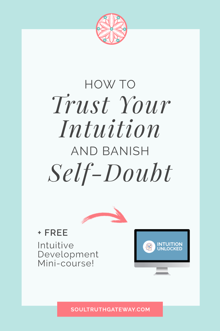How to Trust Your Intuition and Banish Self-Doubt