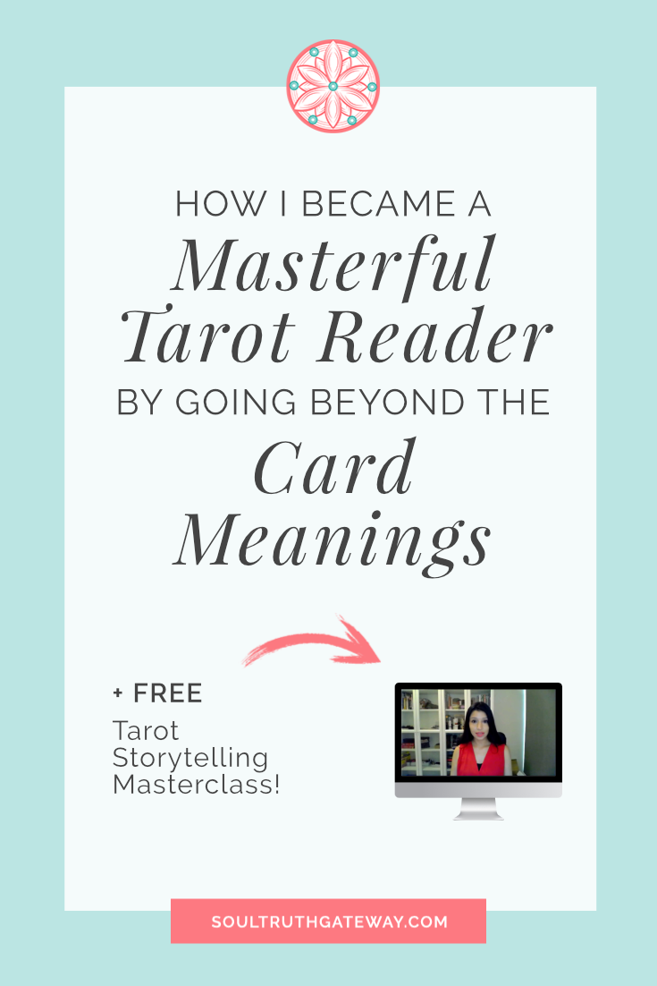 How I Became a Masterful Tarot Reader by Going Beyond Card Meanings