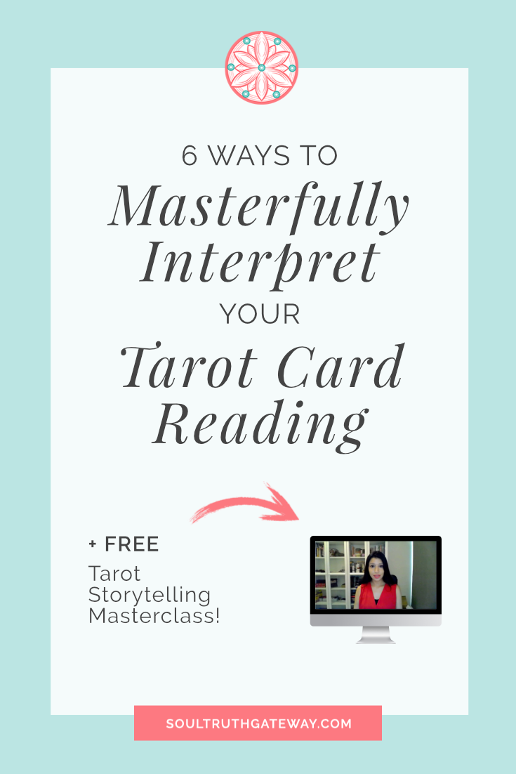 6 Ways to Masterfully Interpret Your Tarot Card Reading | Soul Truth
