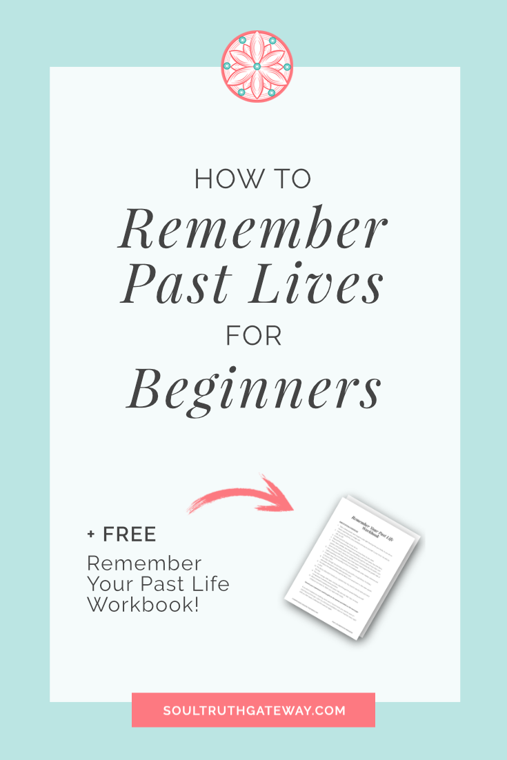 How to Remember Past Lives for Beginners
