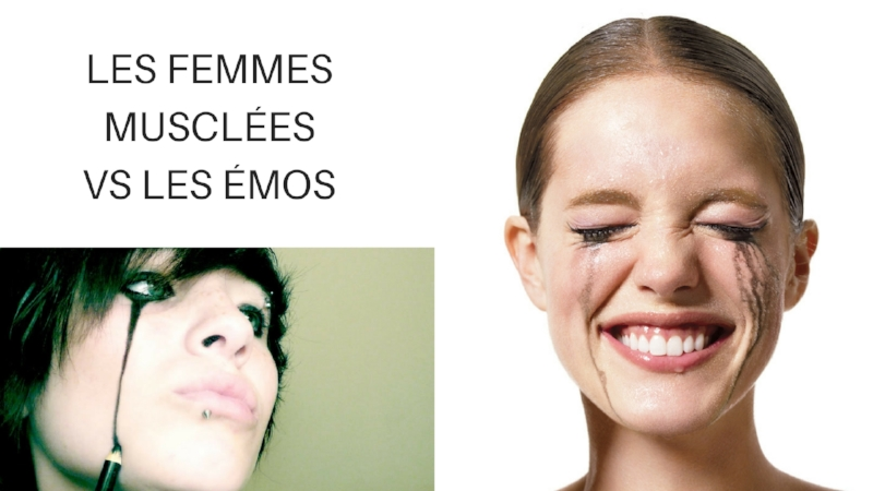 LES FEMMES MUSCLÉESVSLES ÉMOS.jpg