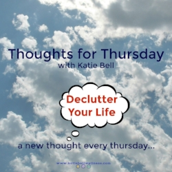 Thoughts-for-Thursday-Declutter-1024x1024.jpg
