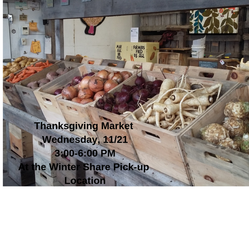 Thanksgiving Market Wednesday, 11%2F21 3_00-6_00 PM At the Winter Share Pick-up Location.png