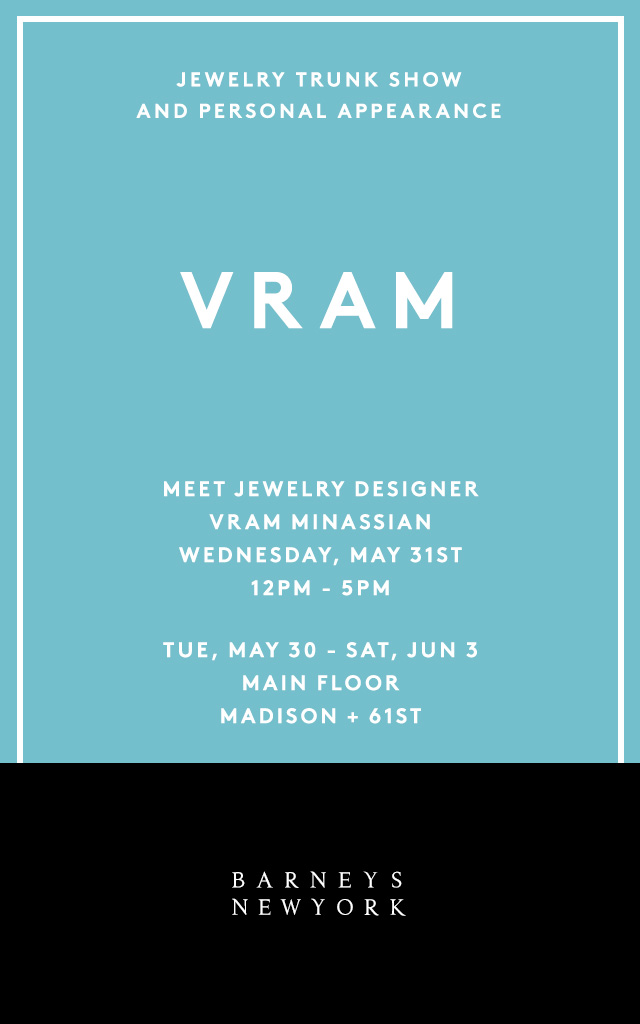 VRAM Jewelry Barneys Madison Avenue Trunk Show May 2017
