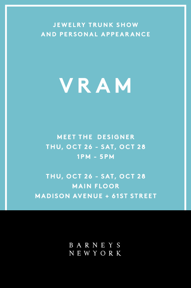 VRAM Jewelry at Barneys Madison Ave. October 2017