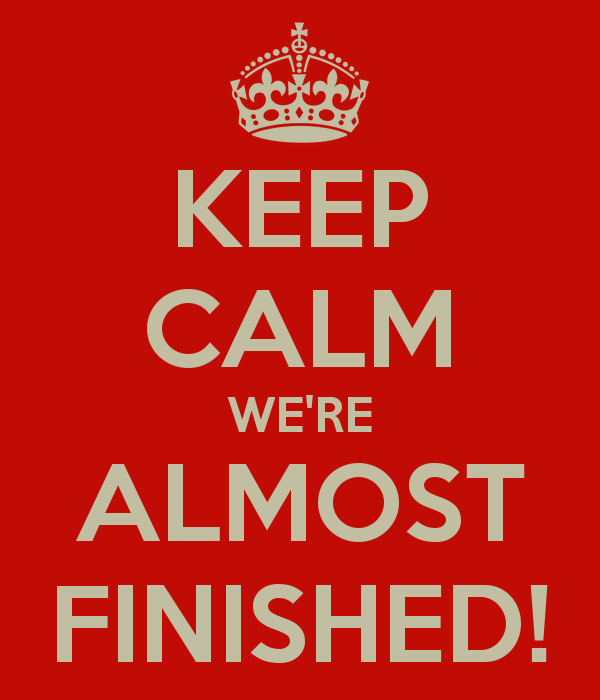 keep-calm-we-re-almost-finished.png