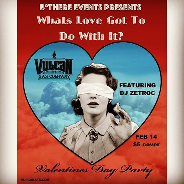 Valentine's Day + Vulcan! ❤️ 2/14 with @djzetroc #whatslovegottodowithit