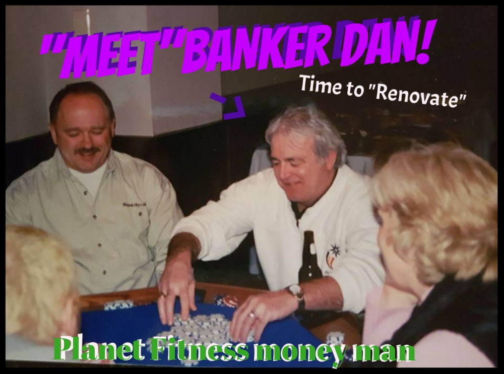 Dan financed Planet Fitness and took us to a whole new level. Today we are the best of friends / Dan lives today in Victoria B.C
