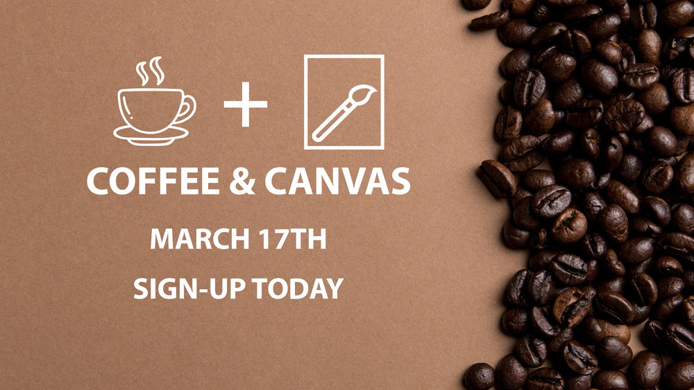 Coffee and canvas march 2018 slide.jpg