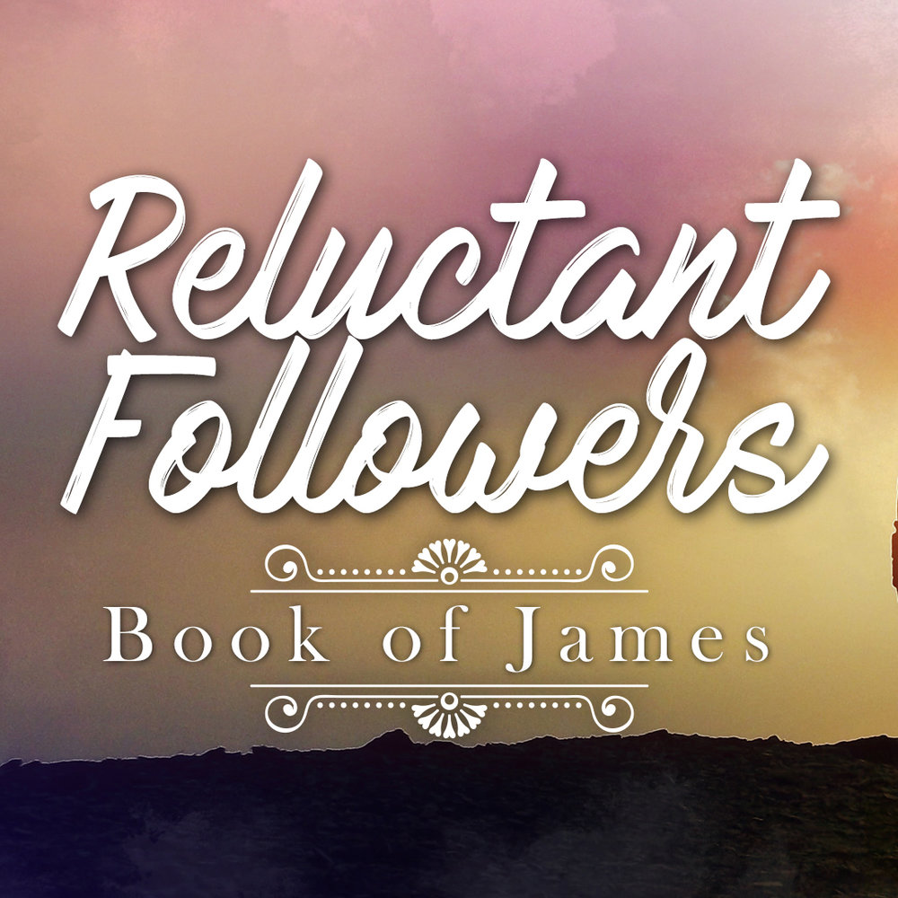 Reluctant Followers: Book of James