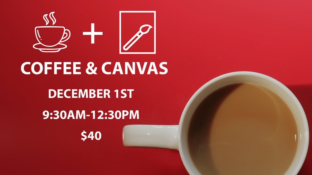 Coffee&CanvasDecember2018.jpg