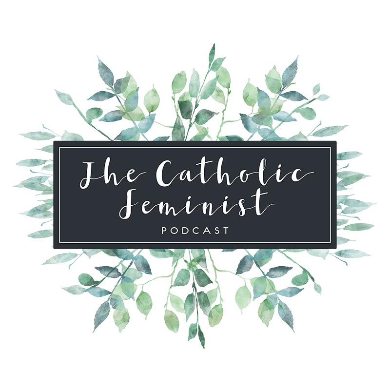 The Catholic Feminist Podcast