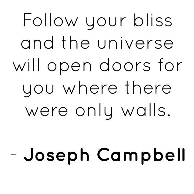 • • • #followyourbliss #bliss #josephcampbell