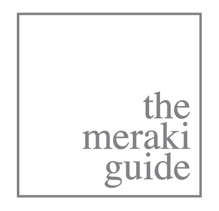 The Meraki Guide