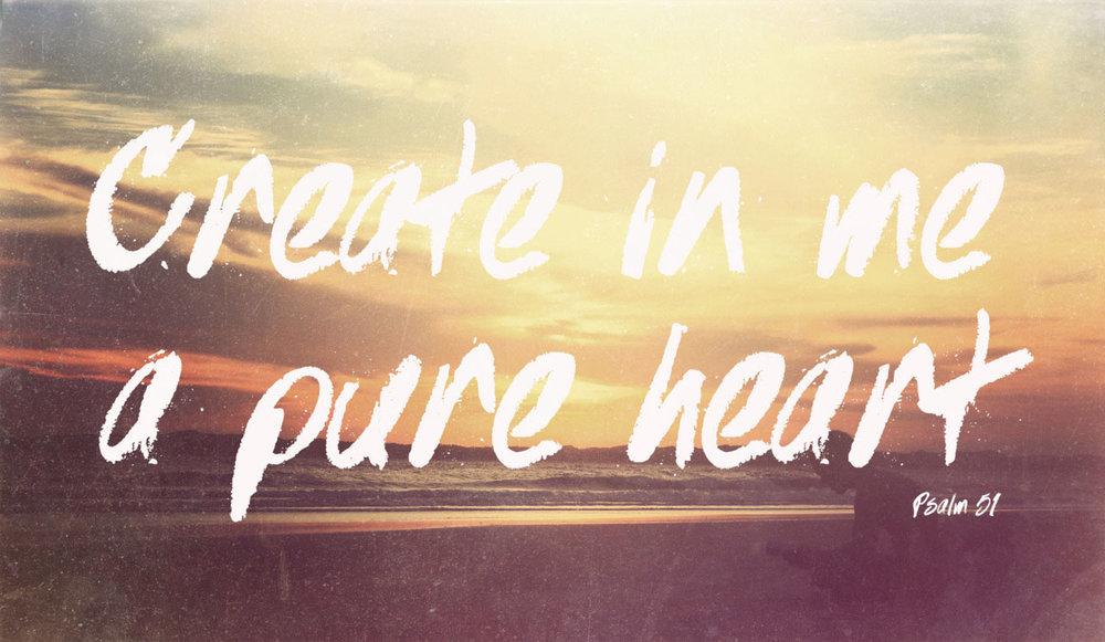 create_in_me_a_pure_heart.jpg
