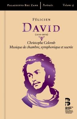 David-Christophe-Colomb-Musique-de-chambre-symphonique-et-sacree-Pal-bru-zane-cd-portraits-volume-4-1810-1976-review-critique-presentation-compte-rendu-par-classiquenews1.jpg