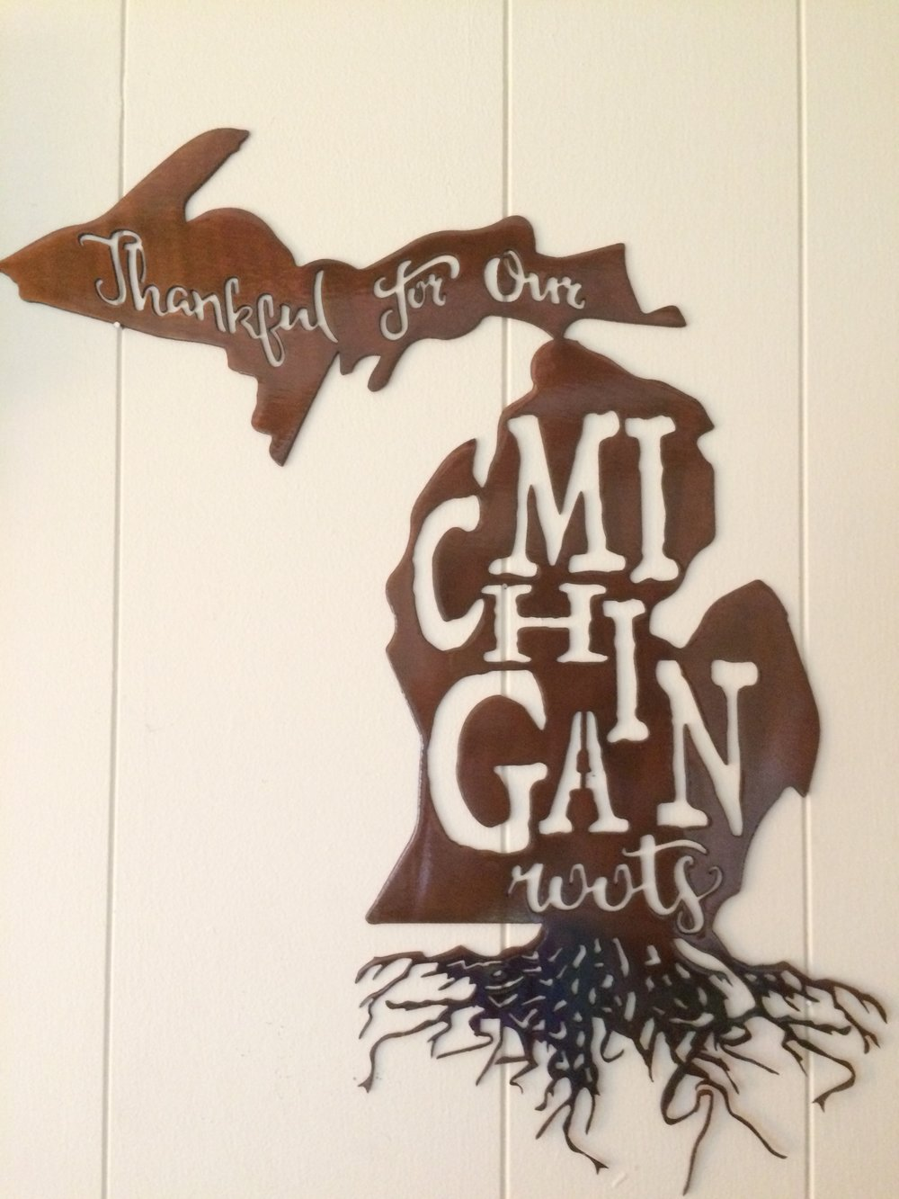 "Metal art gift from our daughter - ""Thankful for our MICHIGAN roots"""