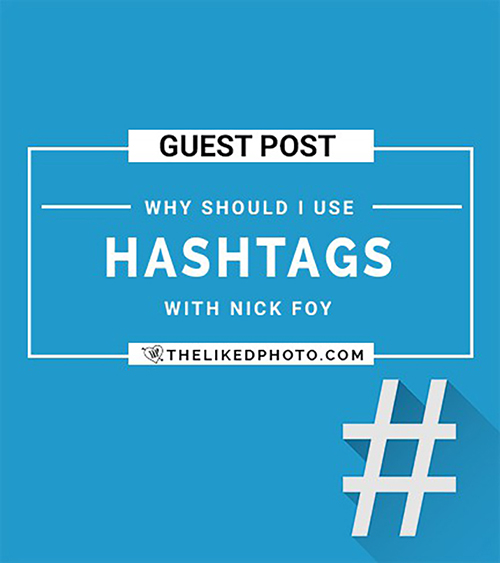 Why are hashtags important - Guest Post with Nick Foy