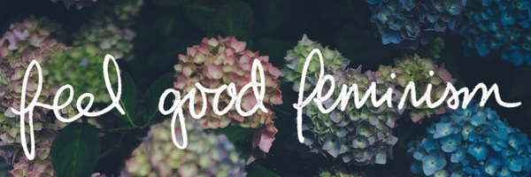 wildess feel good feminism email newsletter