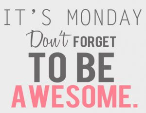 Motivation-Monday-Be-Awesome-300x232.jpeg