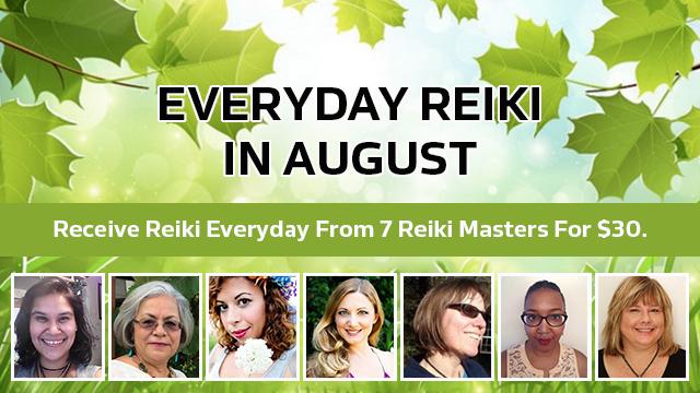 AUGUST EVERYDAY REIKI- Receive Reiki from 7 Reiki Masters