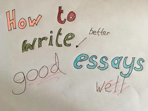 how to write better essays updated edition tim squirrell how to write better essays now in video form